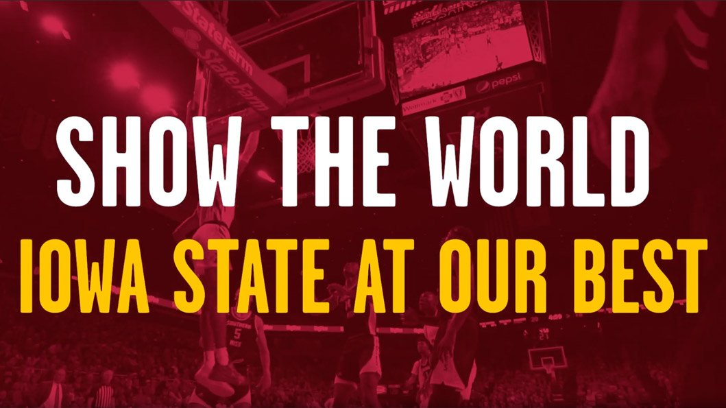 Show the World Iowa State at Our Best